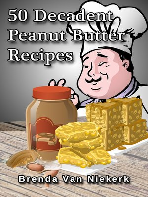 cover image of 50 Decadent Peanut Butter Recipes