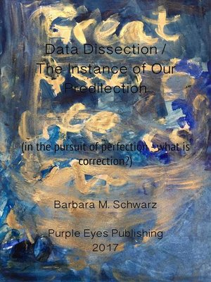 cover image of Data Dissection / the Instance of Our Predilection