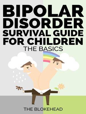 cover image of Bipolar Disorder Survival Guide For Children