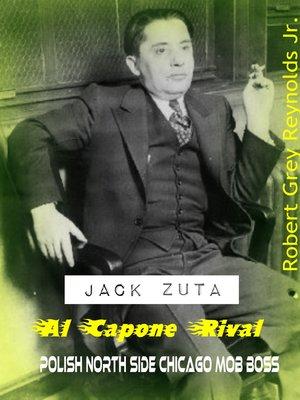 cover image of Jack Zuta Al Capone Rival Polish North Side Chicago Mob Boss