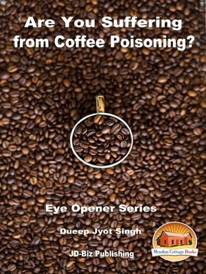 cover image of Are You Suffering from Coffee Poisoning?