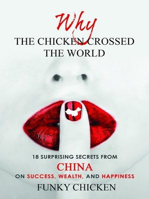 cover image of Why the Chicken Crossed the World