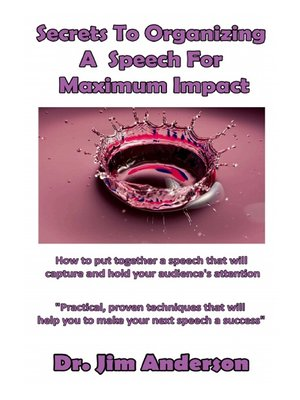 cover image of Secrets to Organizing a Speech For Maximum Impact