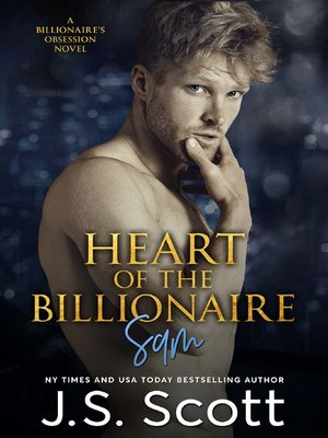 cover image of Heart of the Billionaire (The Billionaire's Obsession ~ Sam)