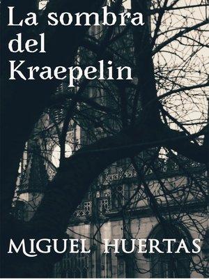 cover image of La sombra del Kraepelin