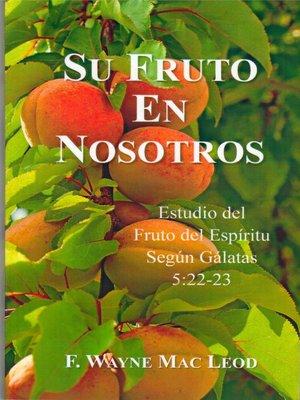 cover image of Su Fruto En Nosotros