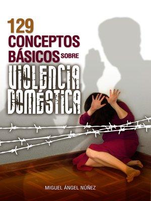 cover image of 129 Conceptos básicos sobre violencia doméstica