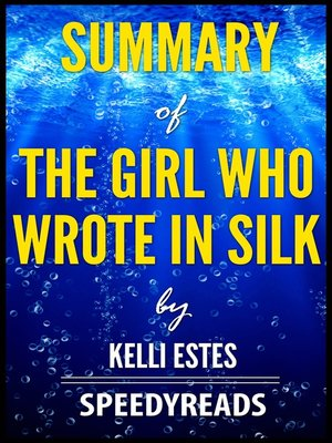 cover image of Summary of the Girl Who Wrote In Silk by Kelli Estes