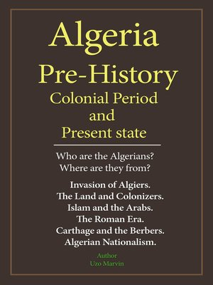 cover image of Algeria Early History, Colonial Period, and Present State