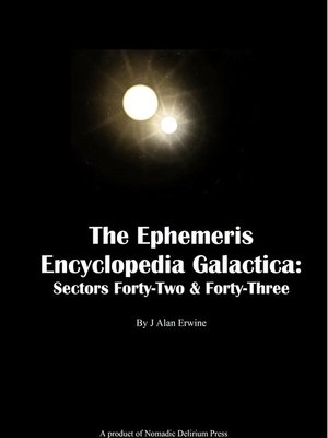 cover image of The Ephemeris Encyclopedia Galactica Sectors Forty-Two & Forty-Three