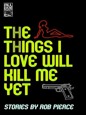 cover image of The Things I Love Will Kill Me Yet