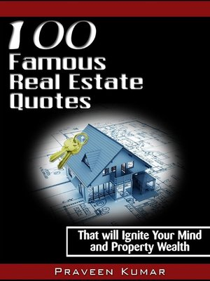 100 Famous Real Estate Quotes by Praveen Kumar · OverDrive