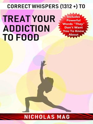 cover image of Correct Whispers (1312 +) to Treat Your Addiction to Food