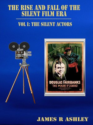 cover image of The Rise and Fall of the Silent Film Era, Vol I