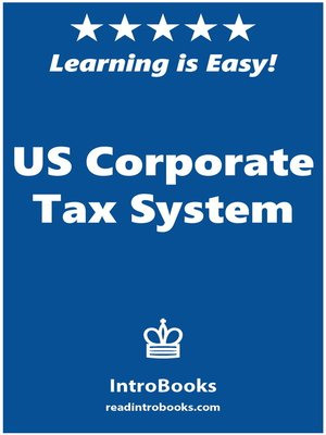 cover image of US Corporate Tax System