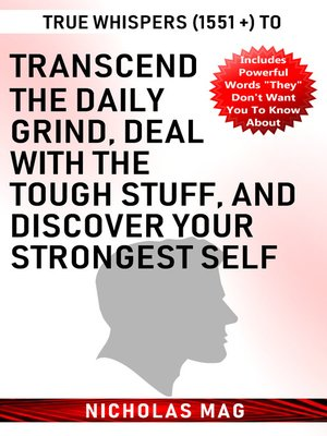 cover image of True Whispers (1551 +) to Transcend the Daily Grind, Deal with the Tough Stuff, and Discover Your Strongest Self