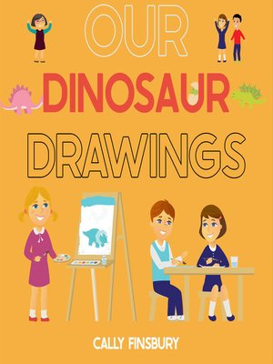 cover image of Our Dinosaur Drawings