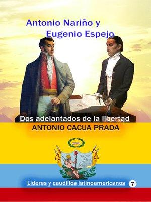 cover image of Antonio Nariño y Eugenio Espejo Dos adelantados de la libertad