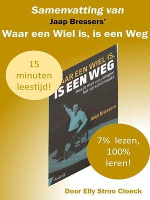 cover image of Samenvatting van Jaap Bressers' Waar Een Wiel Is, Is Een Weg
