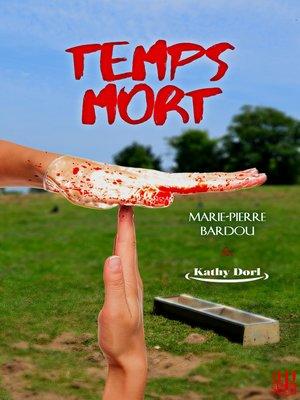 cover image of Temps mort (Saison 1)