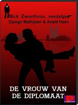 cover image of Nick Zwartbron, verdelger, De vrouw van de diplomaat