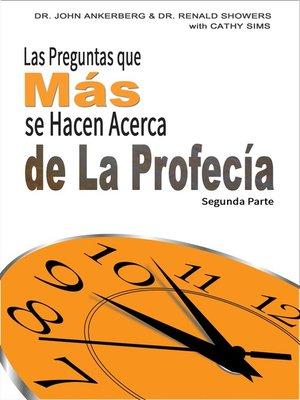 cover image of Las Preguntas que Más se Hacen Acerca de La Profecía Segunda Parte