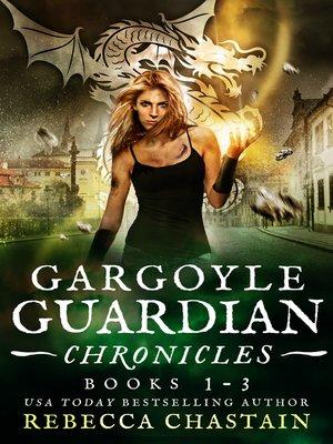 cover image of Gargoyle Guardian Chronicles Omnibus, Books 1-3