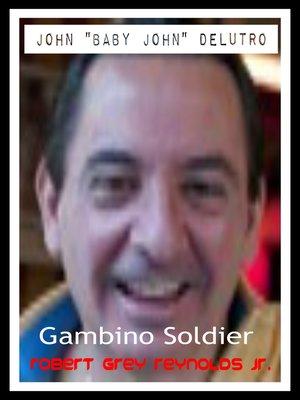 "cover image of John ""Baby John"" Delutro Gambino Soldier"