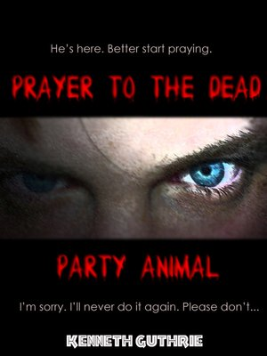 cover image of Prayer to the Dead and Party Animal (Horror 1 + 2)