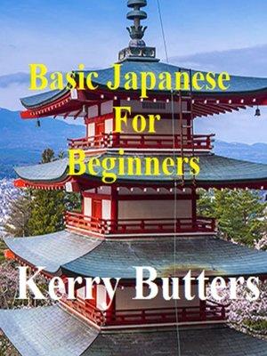 cover image of Basic Japanese For Beginners.