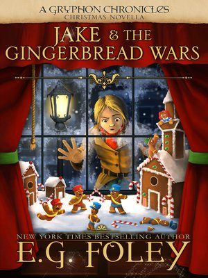 cover image of Jake & the Gingerbread Wars (A Gryphon Chronicles Christmas Novella)