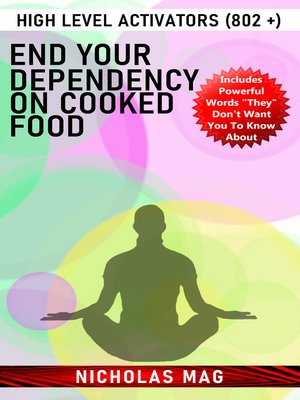cover image of End Your Dependency on Cooked Food