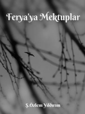 cover image of Ferya'ya Mektuplar