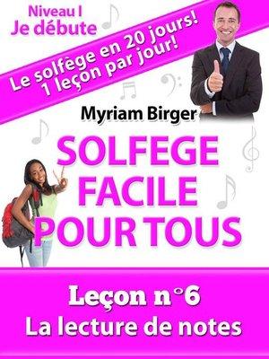 cover image of Solfège Facile Pour Tous ou Comment Apprendre Le Solfège en 20 Jours !