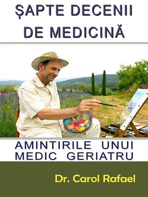 cover image of Sapte Decenii de Medicina
