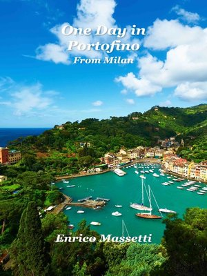 cover image of One Day in Portofino From Milan