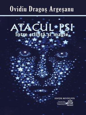cover image of Atacul PSI intre stiinta si magie