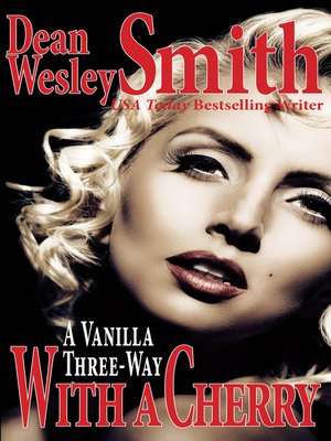 cover image of A Vanilla Three-Way With a Cherry
