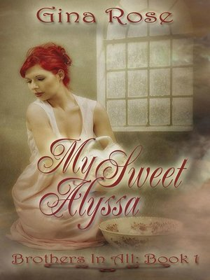 cover image of My Sweet Alyssa Brothers In All Book 1