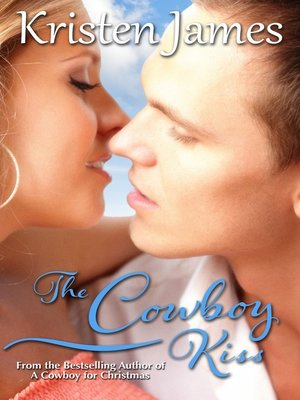 cover image of The Cowboy Kiss (Romance Short Story)