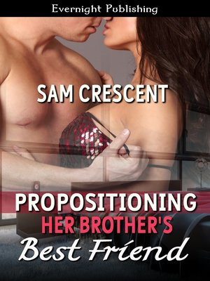 cover image of Propositioning Her Brother's Best Friend