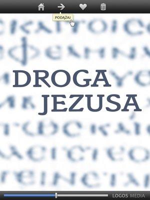 cover image of Droga Jezusa. Ewangelia według Łukasza, przekład dynamiczny