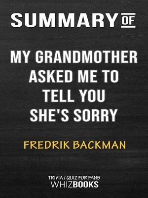 cover image of Summary of My Grandmother Asked Me to Tell You She's Sorry by Fredrik Backman / Trivia/Quiz for Fans