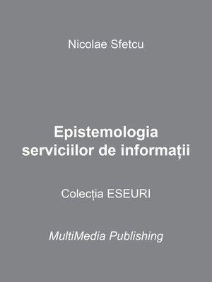 cover image of Epistemologia serviciilor de informaţii
