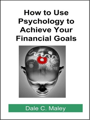 cover image of How to Use Psychology to Achieve Your Financial Goals
