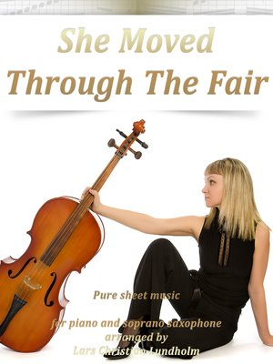 cover image of She Moved Through the Fair Pure sheet music for piano and soprano saxophone arranged by Lars Christian Lundholm