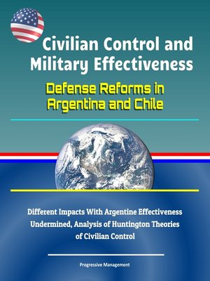 cover image of Civilian Control and Military Effectiveness