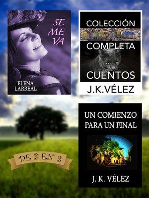 cover image of Se me va + Colección Completa Cuentos + Un Comienzo para un Final. De 3 en 3