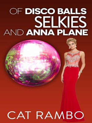 cover image of Of Selkies, Disco Balls, and Anna Plane
