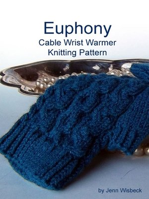 cover image of Euphony Cabled Wrist Warmer Knitting Pattern